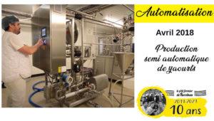 Avril 2018 : Production semi automatique des yaourts