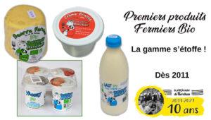 2011 : Premiers produits fermiers Bio